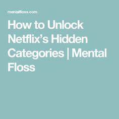 How to Unlock Netflix's Hidden Categories | Mental Floss