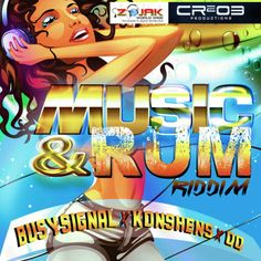 Music & Rum Riddim is a brand new dancehall juggling from CR203 Records, produced by ZJ Chrome which features QQ, Busy Signal and Konshens.