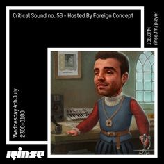 Stream Critical Sound no. 56 - Hosted by Foreign Concept - July 2018 by Rinse FM from desktop or your mobile device Rinse Fm, Drum, Bass, Concept, Flat, Drums, Double Bass