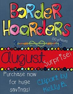 Border Hoarders August Surprise! This fun surprise packet will be revealed August 1st, and I think you will be thrilled with the elegant school themed doodle borders that you will find in this huge packet! Even though they are school themed, they are borders that can definitely be used year around. $