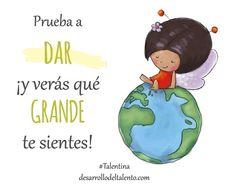 ¡Prueba a DAR y verás qué GRANDE te sientes! #Talentina #educaciónemocional #solidaridad #niños #educación
