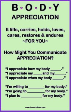 Body Appreciation: It lifts, carries, holds, loves, cares, restores & endures ~FOR YOU~ How might you communicate appreciation? |~| CamerinRoss.com