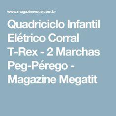 Quadriciclo Infantil Elétrico Corral T-Rex - 2 Marchas Peg-Pérego - Magazine Megatit