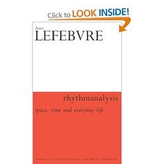 Rhythmanalysis: Space, Time and Everyday Life
