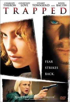 """Trapped (2002) directed by Luis Mandoki, based on the novel by Greg Iles, starring Kevin Bacon, Charlize Theron, Courtney Love and Stuart Townsend. """"When their daughter is kidnapped by experienced nappers (Bacon and Love), the Jennings' (Theron and Townsend) turn the tables on this seemingly foolproof plan."""" http://www.bluechiphomes.com/"""