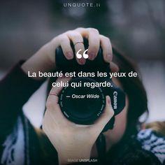 """Oscar Wilde """"La beauté est dans les yeux de celui qui regarde."""" Photo by Cameron Kirby / Unsplash"""