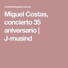 Miguel Costas, concierto 35 aniversario         |          J-musind
