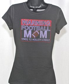 Hey, I found this really awesome Etsy listing at http://www.etsy.com/listing/154731230/football-mom-warning-message-bling