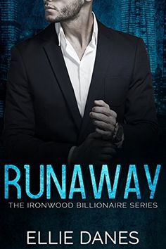 Runaway: A Younger Woman Older Man Billionaire Romance (The Ironwood Billionaire Series Book Best Books Of All Time, Good Books, Books To Read, Romance Novel Covers, Romance Novels, A Court Of Wings And Ruin, Reading Time, Book Aesthetic, Older Men