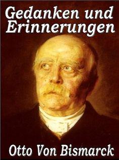 Download free Otto Von Bismarck - Gedanken und Erinnerungen (German Edition) pdf