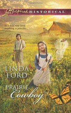 Prairie Cowboy (Love Inspired Historical #80) by Linda Ford, Mar 2011