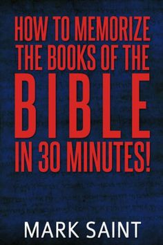 How To Memorize The Books Of The Bible In 30 Minutes - http://www.gottaread.com/free-shipping-on-bibles-bible-downloads-ebook-bibles/how-to-memorize-the-books-of-the-bible-in-30-minutes/