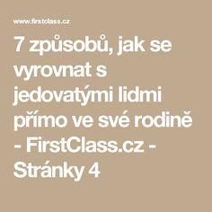 7 způsobů, jak se vyrovnat s jedovatými lidmi přímo ve své rodině - FirstClass.cz - Stránky 4