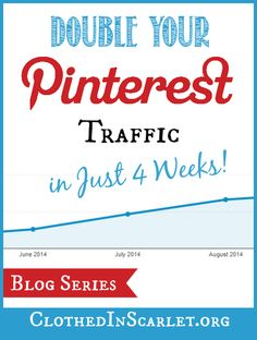 Double Your Pinterest Traffic in 4 Weeks Blog Series