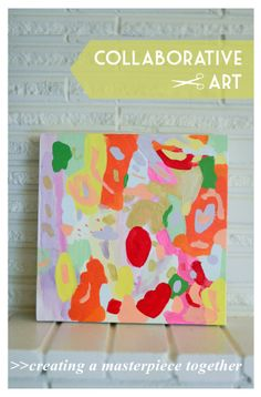 Collaborative Art: Making masterpieces together with your kids - this is such a special idea!