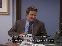 "44 Reasons Why You're Chandler Bing ""I mean, sure, I have my bad days, but then I remember what a cute smile I have"" – Chandler (FRIENDS Friends Tv Show, Tv: Friends, Serie Friends, Friends Moments, I Love My Friends, Friends Forever, Chandler Friends, Friends Show Quotes, Love My Friends"