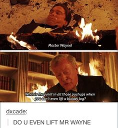 Do you even lift Master Wayne!?