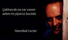 Hannibal Lecter ünlü sözleri  Hannibal Lecter - Namı değer Hannibal Lecter; Hannibal serisinde Anthony Hopkins'in canlandırdığı kurgusal zeki bir psikiyatrist aynı zamanda yamyam seri bir katildir.  Bu içerik KpssDelisi.com 'dan alınmıştır : http://kpssdelisi.com/question/bilimadamlari-ve-mucitlerin-unlu-olmus-ancak-asla-soylemedigi-unlu-sozleri/