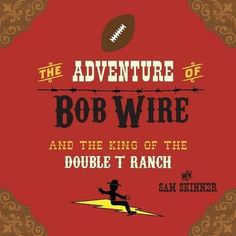 The Adventure of Bob Wire and the King of the Double T Ranch, http://www.amazon.com/dp/0996287205/ref=cm_sw_r_pi_awdm_GuLMvb1XDZ8VM