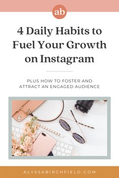 4 Daily Habits to Fuel Your Growth on Instagram - alyssabirchfield.com More Followers On Instagram, Best Time To Post, B Line, Real Relationships, Social Media Content, Morning Coffee