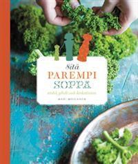 Sitä parempi soppa - Tekijä: Mari Moilanen - ISBN: 9522881465 - Hinta: 20,30 €