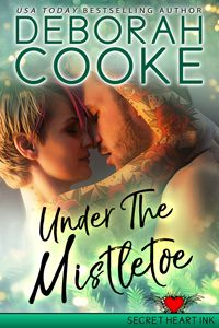 Under the Mistletoe, a contemporary Christmas romance and #4 in the Secret Heart Ink series by Deborah Cooke
