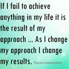 Change your approach