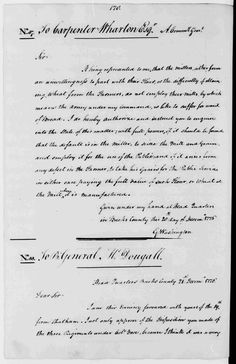 """George Washington to Carpenter Wharton, Head Quarters in Bucks County, December 20, 1776. """"Sir: It being represented to me that the Millers, either from an unwillingness to part with their Flour, or the difficulty of obtaining Wheat from the Farmers, do not Imploy their Mills, by which means the Army under my Command is like to suffer for want of Bread. I do hereby Authorize and Instruct you to enquire into the State of this matter; with full powers if it should be found that the default is…"""