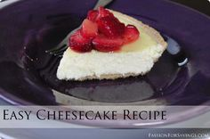 Easy Cheesecake Recipe   Perfect with Summer Strawberries