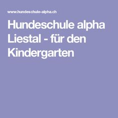Hundeschule alpha Liestal - für den Kindergarten