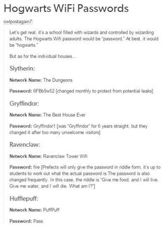 see, this is why i'm a gryffindor/hufflepuff and not a ravenclaw or slytherin. i suck with passwords. Harry Potter Jokes, Harry Potter Fandom, Harry Potter Houses Traits, Harry Potter Ships, Casas Estilo Harry Potter, Hufflepuff Pride, Ravenclaw, Hufflepuff Funny, No Muggles