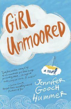 Girl Unmoored by Jennifer Gooch Hummer, http://www.amazon.com/dp/B0073HNMJY/ref=cm_sw_r_pi_dp_Cxrtrb1MT1DA6