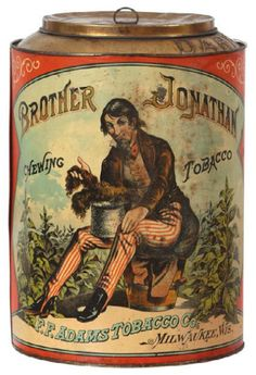 """Brother Jonathan Chewing Tobacco, F.F. Adams Tobacco Co. Milwaukee, Wis."" RARE early tin litho -  This type of tin would sit on the counter in a store and tobacco would be sold from it."