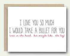 Funny I Love You Card - I would Take A Bullet For You - Anniversary Card, Funny Valentine Card, Card birthdayquotesforhim