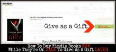 How To Buy Kindle Books Now While They're On Sale To Give As A Gift Later http://smutbookclub.com/how-to-gift-kindle-books/