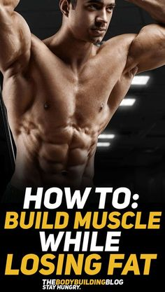 Find out how you can build muscle while losing fat! #fitness #fit #fitfam #gym #exercise #muscle #workout