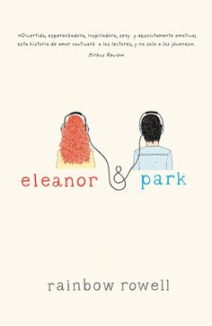 Eleanor & Park - Rainbow Rowell. Es un libro que realmente ame y lo super recomiendo. Como rowell describe todo es realmente bello