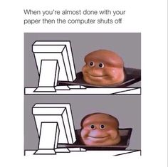 Or it's crashes completely and you lose all your shit