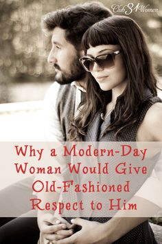 Why would a wife in this day and age give respect to her husband? Isn't loving him good enough? Here's one woman's journey - and surprising discovery.Why A Modern-Day Woman Would Give Old-Fashioned Respect to Him