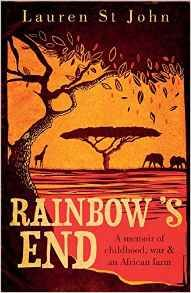 Rainbow's end by Lauren St John. In 1978 11-year-old Lauren St John moved with her family to Rainbow's End, and idyllic farm and game reserve on the banks of the Umfuli River in Zimbabwe. Obsessed with horses, pop stars and her pet giraffe, Lauren lived in an African paradise until the brutal murder of a school friend and the coming of independence forced her to confront the past - to realise that almost everything she'd believed about her country and her life had been a lie  #biographyread
