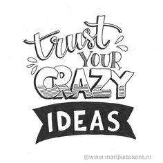 Trust your crazy ideas. Trust your crazy ideas. Calligraphy Quotes Doodles, Doodle Quotes, Doodle Lettering, Hand Lettering Quotes, Typography Quotes, Art Quotes, Inspirational Quotes, Calligraphy Handwriting, Bullet Journal Quotes