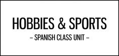 Hobbies and sports-themed activities for Spanish class featuring cultural resources, including songs, tweets, comics, interviews, ads, pictures and tweets.