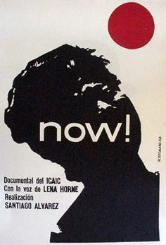Documentary Films. Title: Now. Year :1965. Duration: 6 min, Country: Cuba. Direction: Santiago Alvarez