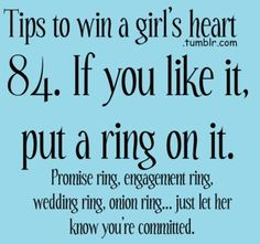 HAHAHAHA I've been hounding my boyfriend to get me a promise ring for our first anniversary. Let's see what happens.