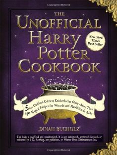 The Unofficial Harry Potter Cookbook: From Cauldron Cakes to Knickerbocker Glory--More Than 150 Magical Recipes for Wizards and Non-Wizards Alike: Amazon.de: Dinah Bucholz: Fremdsprachige Bücher