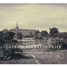 Captain Linnaeus Tripe: Photographer of India and Burma (Hardback)