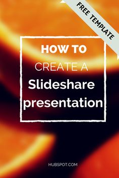 Tips to create a slideshare presentation embedded on your blog - article by hubspot http://blog.hubspot.com/marketing/how-to-create-slideshare-presentation-free-template-ht
