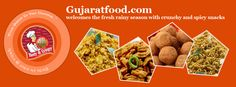 GujaratFood.com Welcomes the Fresh Rainy Season with Crunchy and Spicy Snacks.