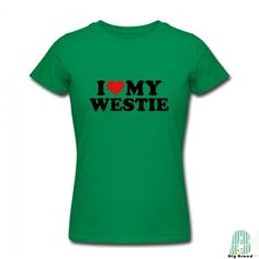Customised I love my Westie Women Crew Neck Short Sleeves Tshirt