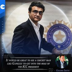 """""""It would be great to see a cricket man like Ganguly to get into the role of the ICC president"""" - Graeme Smith Graeme Smith, Cricket Quotes, Famous Quotes, Presidents, How To Get, Famous Qoutes"""